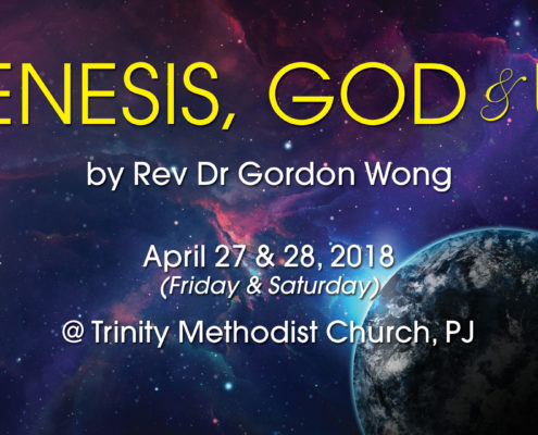 CE 2018 - Genesis, God and Us by Dr Gordon Wong
